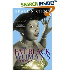 The Fat Black Woman's Poems, Grace Nichols (Guyanese poet)