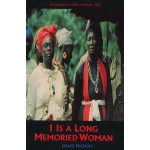 I is a long memoried woman