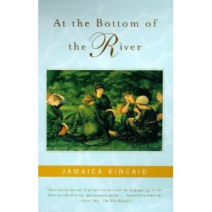At the bottom of the river_Jamaica Kincaid