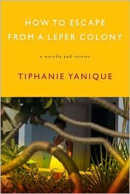 How to escape a leper colony_tiphanie yanique