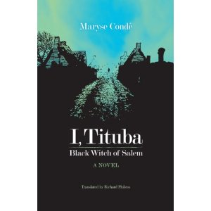 I Tituba Black Witch of Salem_Maryse Conde