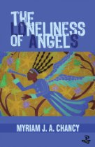 The Loneliness of Angels_Myriam Chancy